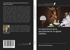 Portada del libro de La importancia de lo sacramental en la Iglesia Católica