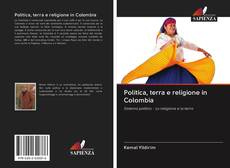 Copertina di Politica, terra e religione in Colombia