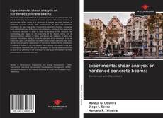 Couverture de Experimental shear analysis on hardened concrete beams: