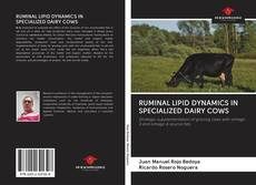 Bookcover of RUMINAL LIPID DYNAMICS IN SPECIALIZED DAIRY COWS