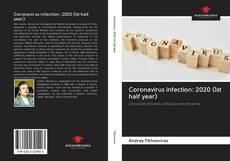 Bookcover of Coronavirus infection: 2020 (1st half year)
