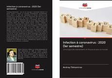 Обложка Infection à coronavirus : 2020 (1er semestre)