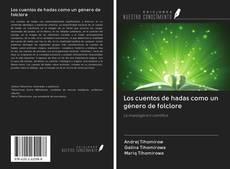 Bookcover of Los cuentos de hadas como un género de folclore