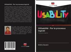 Copertina di Utilisabilité : Par le processus logiciel