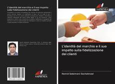 Copertina di L'identità del marchio e il suo impatto sulla fidelizzazione dei clienti