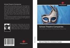 Bookcover of School Theatre Companies