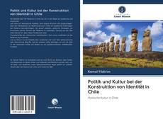 Bookcover of Politik und Kultur bei der Konstruktion von Identität in Chile