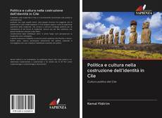 Copertina di Politica e cultura nella costruzione dell'identità in Cile