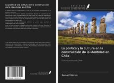 Обложка La política y la cultura en la construcción de la identidad en Chile