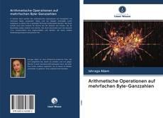 Bookcover of Arithmetische Operationen auf mehrfachen Byte-Ganzzahlen