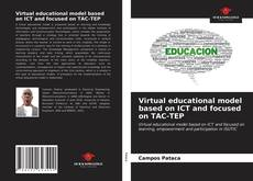 Bookcover of Virtual educational model based on ICT and focused on TAC-TEP