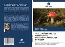 Bookcover of 4F'S: LEBENSMITTEL AUS WÄLDERN UND LANDWIRTSCHAFTLICHEN BETRIEBEN
