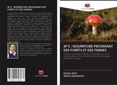 Bookcover of 4F'S : NOURRITURE PROVENANT DES FORÊTS ET DES FERMES