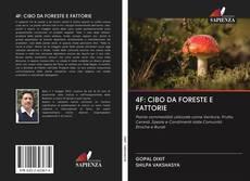 Bookcover of 4F: CIBO DA FORESTE E FATTORIE