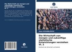 Bookcover of Die Wirtschaft von morgen und zukünftige statistische Entwicklungen verstehen Vl. 2