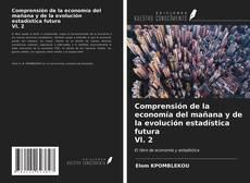 Comprensión de la economía del mañana y de la evolución estadística futura Vl. 2的封面