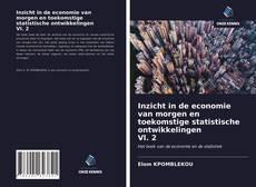 Bookcover of Inzicht in de economie van morgen en toekomstige statistische ontwikkelingen Vl. 2