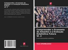 Compreender a Economia do Amanhã e a Evolução Estatística Futura Vl. 2的封面