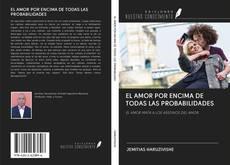 Couverture de EL AMOR POR ENCIMA DE TODAS LAS PROBABILIDADES