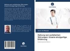 Buchcover von Heilung von autistischen Störungen: Unsere einzigartige Erfahrung