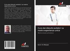 Copertina di Cura dei disturbi autistici: La nostra esperienza unica