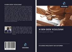 Buchcover von IK BEN GEEN 'KOULOUNA'