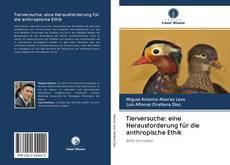 Borítókép a  Tierversuche: eine Herausforderung für die anthropische Ethik - hoz