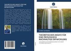 THEORETISCHER ANSATZ FÜR EINE ÖKOLOGISCH NACHHALTIGE ENTWICKLUNG的封面