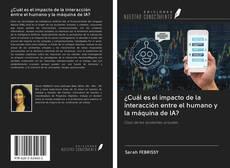 Borítókép a  ¿Cuál es el impacto de la interacción entre el humano y la máquina de IA? - hoz