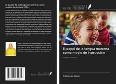 Portada del libro de El papel de la lengua materna como medio de instrucción