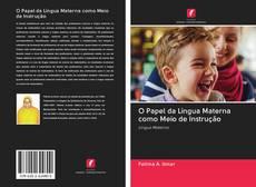 Portada del libro de O Papel da Língua Materna como Meio de Instrução
