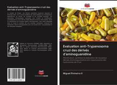 Bookcover of Evaluation anti-Trypanosoma cruzi des dérivés d'aminoguanidine