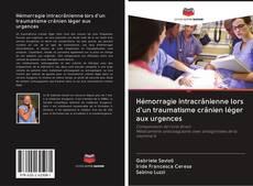 Bookcover of Hémorragie intracrânienne lors d'un traumatisme crânien léger aux urgences