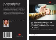 Bookcover of The paradigm of evolution in the management of the ecocentric technosphere of the 21st century