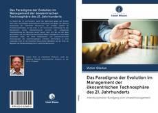 Bookcover of Das Paradigma der Evolution im Management der ökozentrischen Technosphäre des 21. Jahrhunderts