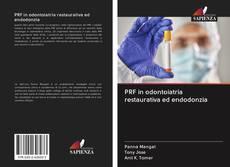 Copertina di PRF in odontoiatria restaurativa ed endodonzia