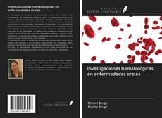 Обложка Investigaciones hematológicas en enfermedades orales