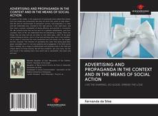 Couverture de ADVERTISING AND PROPAGANDA IN THE CONTEXT AND IN THE MEANS OF SOCIAL ACTION