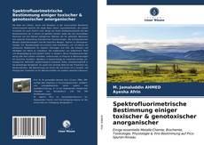 Bookcover of Spektrofluorimetrische Bestimmung einiger toxischer & genotoxischer anorganischer