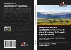 Bookcover of Determinazione spettrofluorimetrica di alcuni inorganici tossici e genotossici