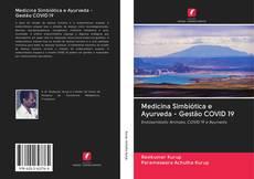 Bookcover of Medicina Simbiótica e Ayurveda - Gestão COVID 19