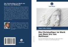 Buchcover von Die Christusfigur im Werk von Hans Urs von Balthasar