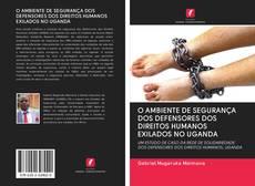 Bookcover of O AMBIENTE DE SEGURANÇA DOS DEFENSORES DOS DIREITOS HUMANOS EXILADOS NO UGANDA
