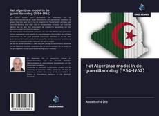 Bookcover of Het Algerijnse model in de guerrillaoorlog (1954-1962)