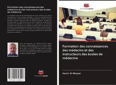 Couverture de Formation des connaissances des médecins et des instructeurs des écoles de médecine