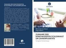 ZUNAHME DER KERATINISIERTEN SCHLEIMHAUT UM ZAHNIMPLANTATE kitap kapağı