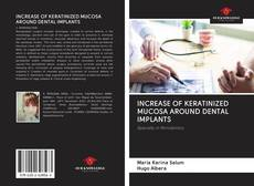 Bookcover of INCREASE OF KERATINIZED MUCOSA AROUND DENTAL IMPLANTS