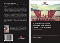 Portada del libro de La question de Bakassi Un conflit gelé entre le Cameroun et le Nigeria