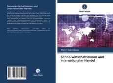Bookcover of Sonderwirtschaftszonen und internationaler Handel