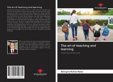 Bookcover of The art of teaching and learning